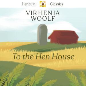 To the Hen House. Virhenia B 1